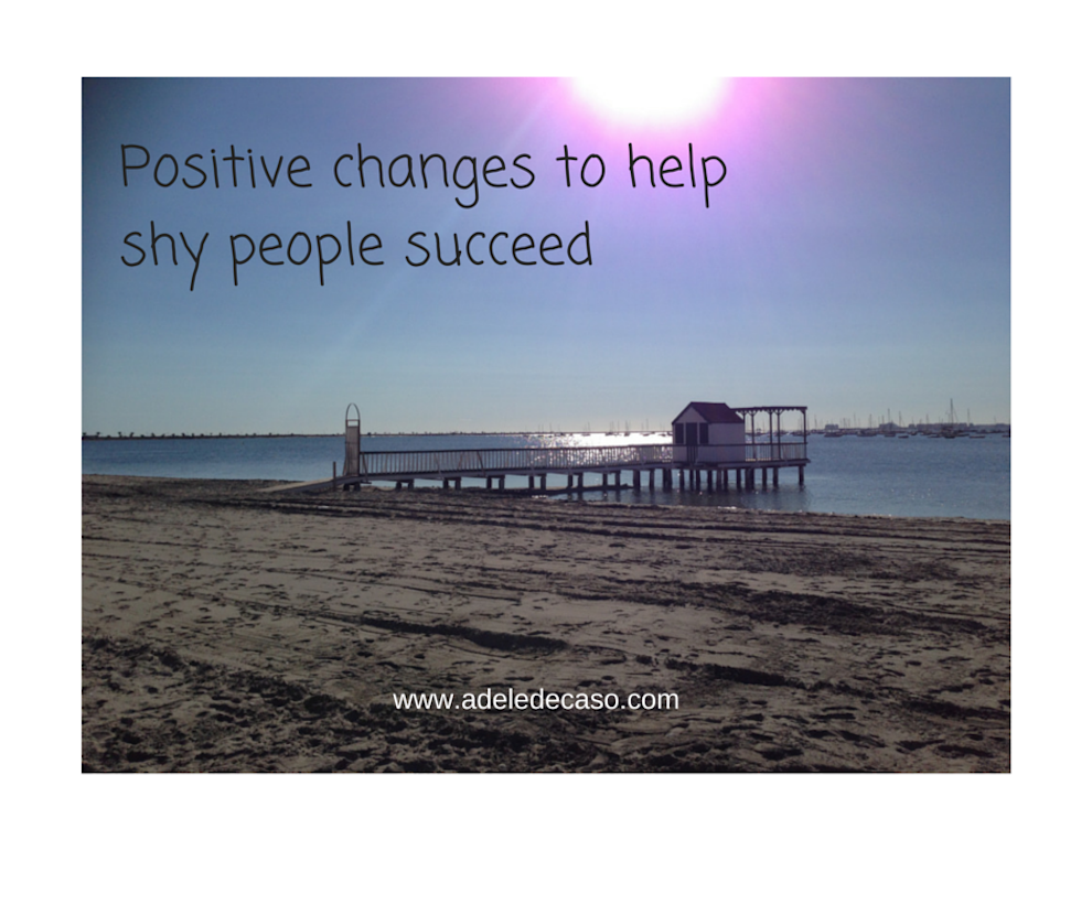 Positive Changes to Help Shy People Succeed