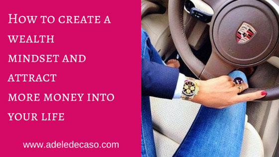 How To Create A Wealth Mindset and Attract More Money