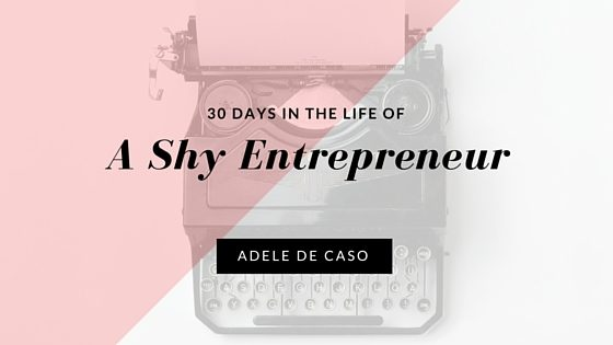 30 Days In The Life Of A Shy Entrepreneur – Day 1