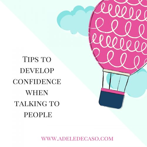 Tips to develop confidence when talking to people