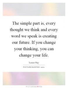 the-simple-part-is-every-thought-we-think-and-every-word-we-speak-is-creating-our-future-if-you-quote-1